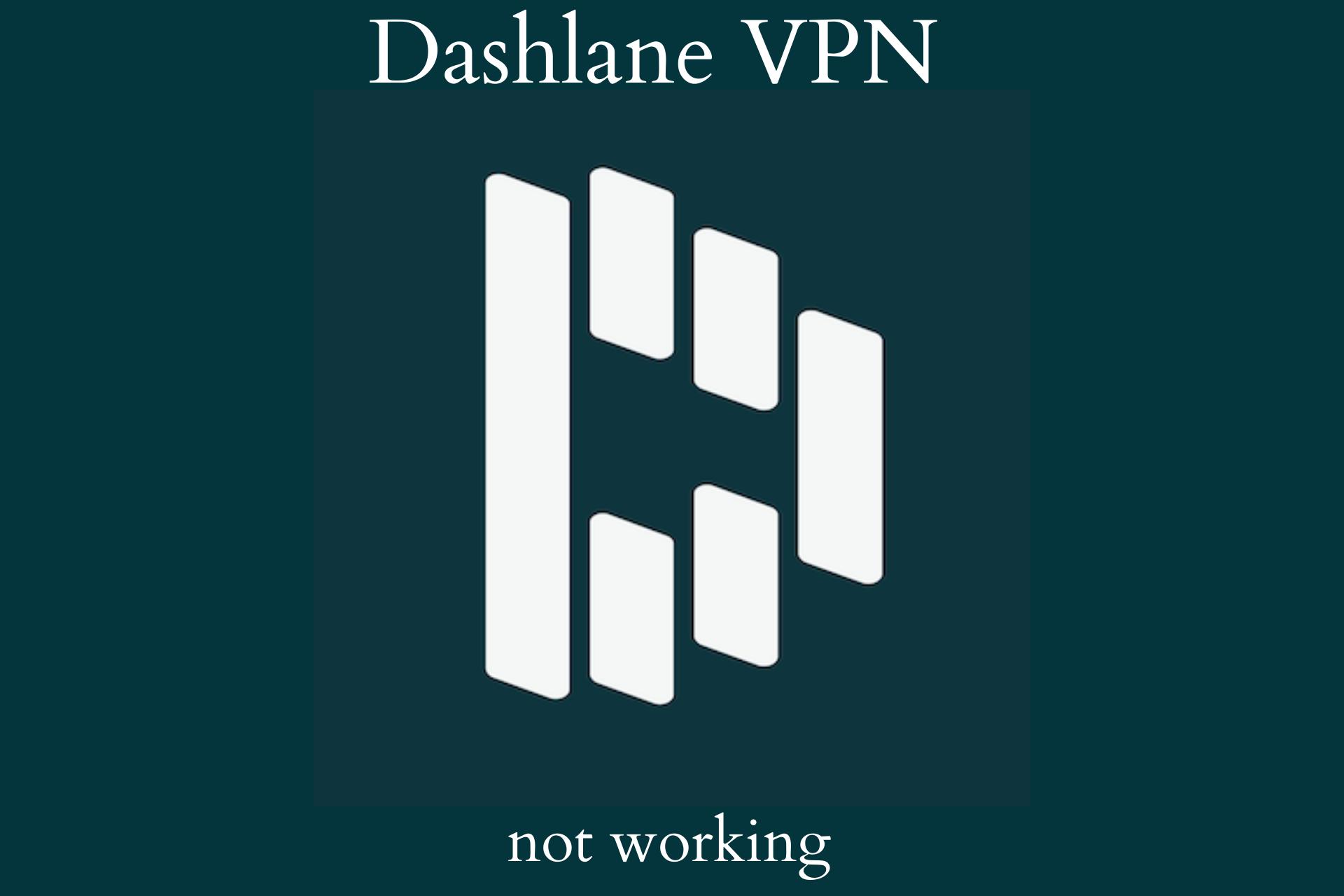 Fix Dashlane VPN not working