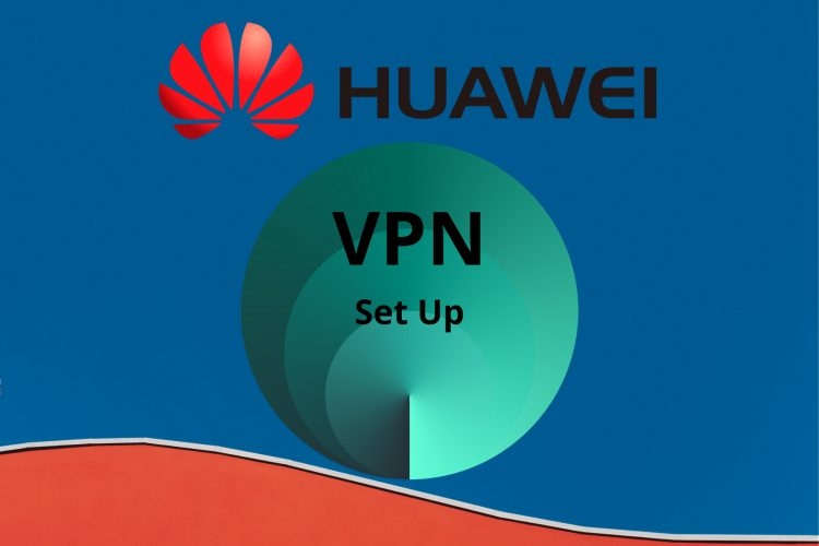 Solved How to set up VPN on Huawei phone