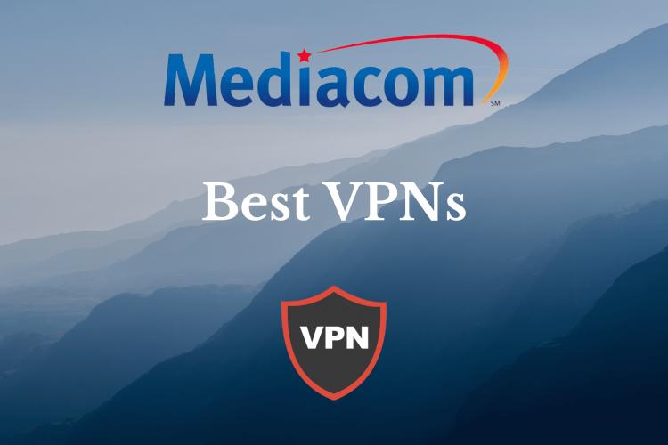 5 best VPNs for Mediacom
